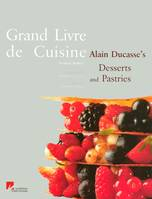 Alain Ducasse's culinary encyclopedia desserts and pastries