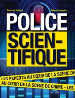 Police scientifique, Les experts au coeur de la scène de crime