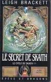 Le Cycle de Skaith ., Le cycle de Skaith Tome I : Le secret de Skaith, 1