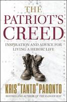 The Patriot's Creed, Inspiration and Advice for Living a Heroic Life
