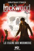 Lockwood & Co - tome 2, Le crâne qui murmure