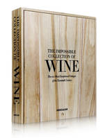 The Impossible Collection of Wine (Anglais), 100 Most Exceptional Vintages of the Twentieth Century