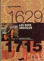 Les Rois absolus (1629-1715), Version brochée