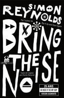 Bring the Noise, 25 ans de rock et de hip-hop