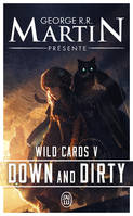 WILD CARDS - T05 - DOWN AND DIRTY
