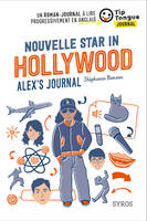 Nouvelle Star in Hollywood - Alex's Journal - collection Tip Tongue - A2 intermédiaire - 12/14 ans