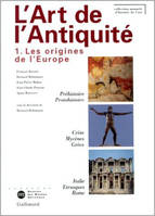 L'art de l'Antiquité., 1, Les origines de l'Europe, L'art de l'Antiquité