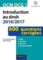 QCM DCG 1 - Introduction au droit 2016/2017 - 4e éd. - 600 questions corrigées, 600 questions corrigées