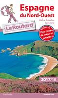 Guide du Routard Espagne du Nord-Ouest (Galice, Asturies, Cantabrie) 2017/2018, (Galice, Asturies, Cantabrie)
