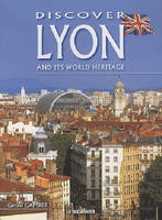 Discover Lyon and its world heritage