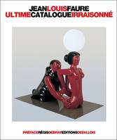 Ultime catalogue irraisonné, Sculptures