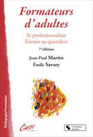 Formateurs d'adultes, Se professionnaliser - Exercer au quotidien