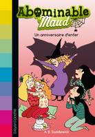 Abominable Maud, Tome 03, Un anniversaire d'enfer