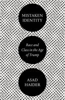 MISTAKEN IDENTITY : RACE AND CLASS IN THE AGE OF TRUMP