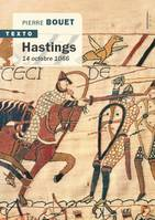 Hastings / 14 octobre 1066, 14 OCTOBRE 1066