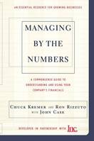 Managing By The Numbers, A Commonsense Guide To Understanding And Using Your Company's Financia