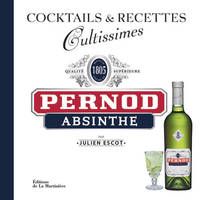 Cocktails & Recettes Cultissimes, Pernod - Absinthe