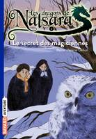 7, Les dragons de Nalsara, Tome 07, Le secret des magiciennes