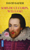 Sors de ce corps, William ! / roman