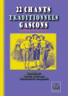 22 chants traditionnels gascons, partitions, textes gascons & traduction française