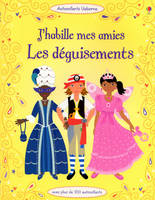J'HABILE MES AMIES - LES DEGUISEMENTS