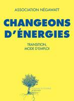 Changeons d'énergies, Transition, mode d'emploi