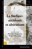 La surface : accidents et altérations, accidents et altérations