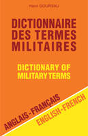 DICTIONNAIRE DES TERMES MILITAIRES - FR/ANG ANG/FR, Dictionary of military terms : english-french