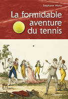 La formidable aventure du tennis