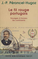 Le fil rouge portugais, voyages à travers les continents