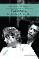 Visconti, Le prince travesti