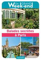 Balades secrètes à Paris2019, Guide Un Grand Week-end Balades secrètes à Paris