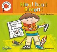 Hou hou simon le deficit d attention, serie au coeur des differen, le déficit d'attention