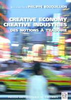 CREATIVE ECONOMY CREATIVE INDUSTRIES DES NOTIONS A TRADUIRE