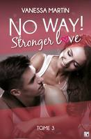 No Way ! - Tome 3, Stronger Love