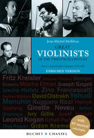 Great Violinists of the Twentieth Century. Enriched version, From Kreisler to Kremer. 1875-1947 - 65 musical excerpts