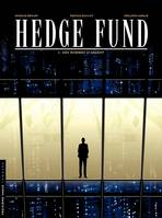 Hedge fund, Hedge Fund - Tome 1 - Des Hommes d'argent