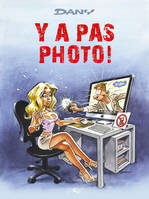 Les Blagues de Dany T02, Y a pas photo!