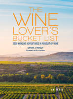 The Wine Lover's Bucket List (Anglais), 1,000 Amazing Adventures in Pursuit of Wine