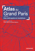 Atlas du Grand Paris, Une métropole en mutations