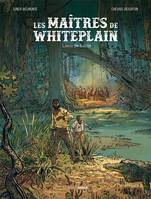 Les maitres de White Plain - volume 1