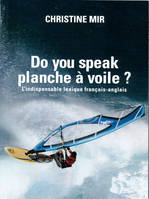DO YOU SPEAK PLANCHE A VOILE ? (FR-ANG)