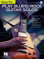 How to Play Blues/Rock Guitar Solos, Audio Access Included!