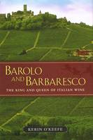 Barolo and Barbaresco, The King and Queen of Italian Wine (English)