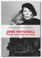 Joni Mitchell, Songs are like tattoos