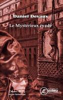 Le Mysterieux Evade