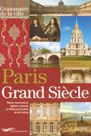 PARIS AU GRAND SIECLE