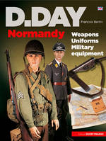 D-Day Normandy / weapons, uniforms, military equipment