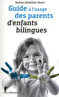 Guide à l'usage des parents d'enfants bilingues