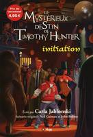 1, Le mystérieux destin de Timothy Hunter. Initiation